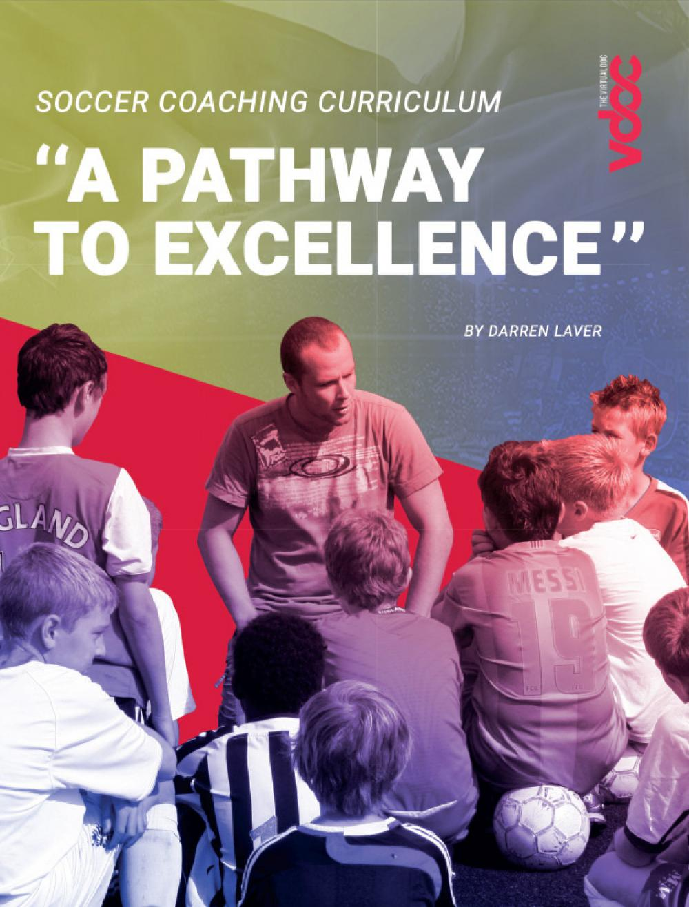 Soccer Coaching Curriculum - 'A Pathway to Excellence' (2019)