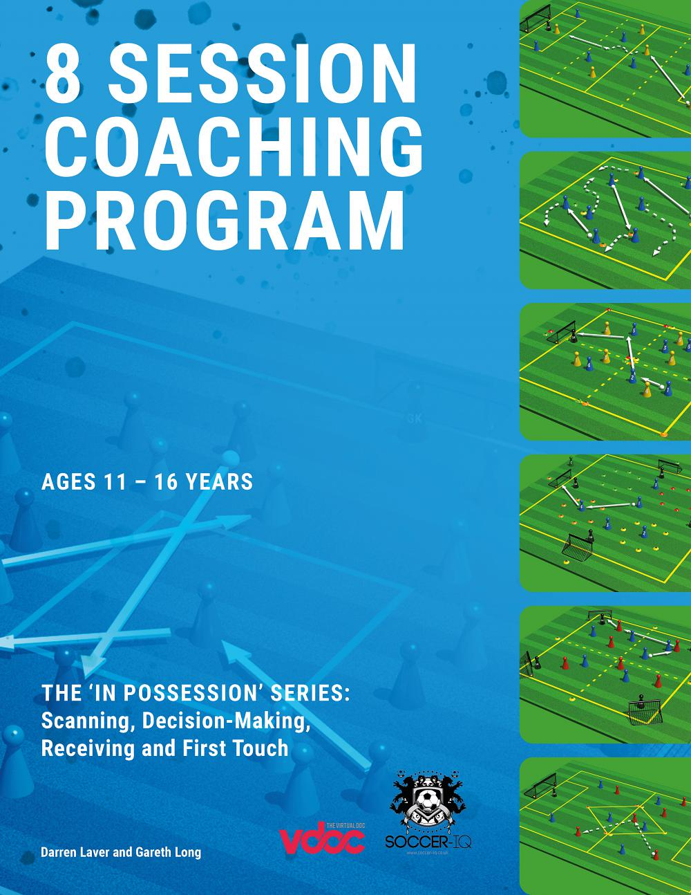 Youth Soccer Training 8 Session Program: The 'In Possession' Series: Scanning, Decision-Making, Receiving and First Touch